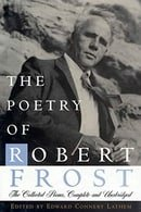 The Poetry of Robert Frost: The Collected Poems, Complete and Unabridged