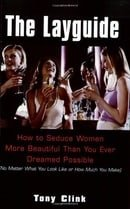 The Layguide: How to Seduce Women More Beautiful Than You Ever Dreamed Possible No Matter What You L
