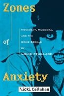 Zones of Anxiety: Movement, Musidora, and the Crime Serials of Louis Feuillade (Contemporary Approac