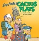 Say Hello to Cactus Flats: A Fox Trot Collection