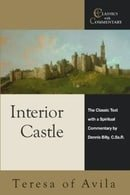 Interior Castle: The Classic Text With a Spiritual Commentary (Classics With Commentary)