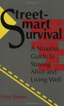 Street-Smart Survival: A Nineties Guide To Staying Alive And Living Well