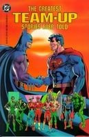 The Greatest Team-Up Stories Ever Told [DC Comics, Greatest Stories Vol. 4]
