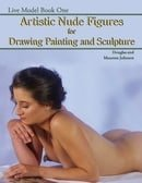Live Model, Book One: Artistic Nude Figures for Drawing, Painting, and Sculpture