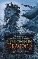 Here, There Be Dragons (Chronicles of the Imaginarium Geographica, The)