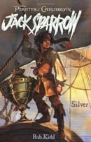Silver (Pirates of the Caribbean: Jack Sparrow, Book 6)