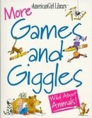 More Games and Giggles: Wild about Animals! (American Girl Library)