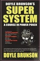 Doyle Brunson's Super System: A Course in Power Poker, 3rd Edition