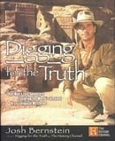 Digging for the Truth: One Man's Epic Adventure Exploring the World's Greatest Archaeological Myster