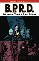 B.P.R.D., Vol. 2: The Soul of Venice & Other Stories