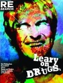 Leary on Drugs: New Material from the Archives! Advice, Humor and Wisdom from the Godfather of Psych
