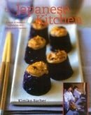 The Japanese Kitchen: A Book of Essential Ingredients with 200 Authentic Recipes