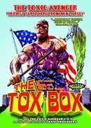 The Tox Box (The Toxic Avenger - Unrated Director's Cut  / The Toxic Avenger Part II - Unrated Direc