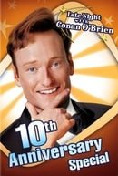 Late Night with Conan O'Brien 10th Anniversary Special