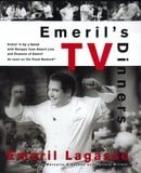 Emeril's TV Dinners: Kickin' It Up A Notch With Recipes From Emeril Live And Essence Of Emeril