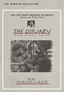 Jan Svankmajer: The Ossuary and Other Tales