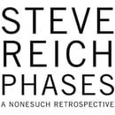 Steve Reich: Phases [Box Set]