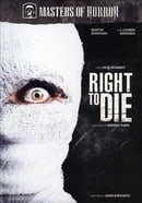 Masters of Horror: Right to Die (Rob Schmidt)