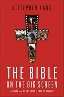 Bible on the Big Screen, The: A Guide from Silent Films to Today's Movies