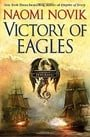 Victory of Eagles (Temeraire, Book 5)